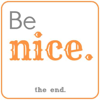 """Be nice."" -- a guest post by my 15YO daughter"