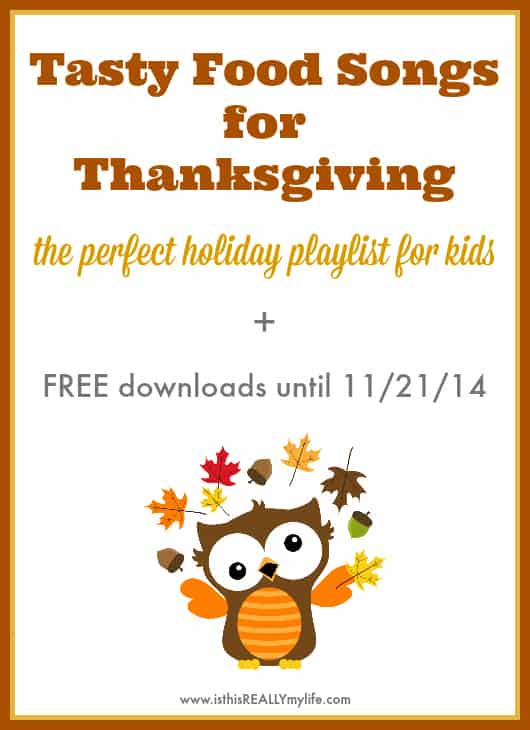 Kids holiday playlist for Thanksgiving -- tasty songs the whole family will enjoy plus FREE downloads until November 21. #music #playlist  #thanksgiving