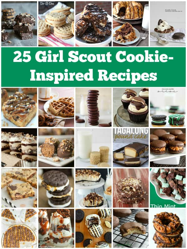 25 Girl Scout Cookie Recipes -- a decadent list of recipes inspired by your favorite Girl Scout Cookies