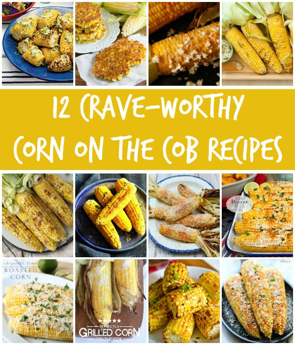 12 Crave-Worthy Corn on the Cob Recipes -- you must try every one of these. So good! | halfscratched.com