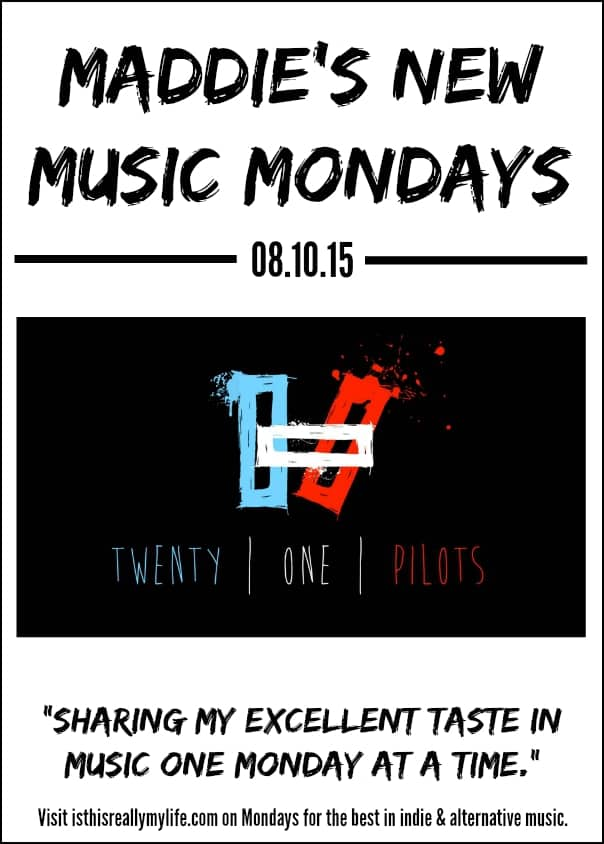 Maddies New Music Mondays - Twenty One Pilots
