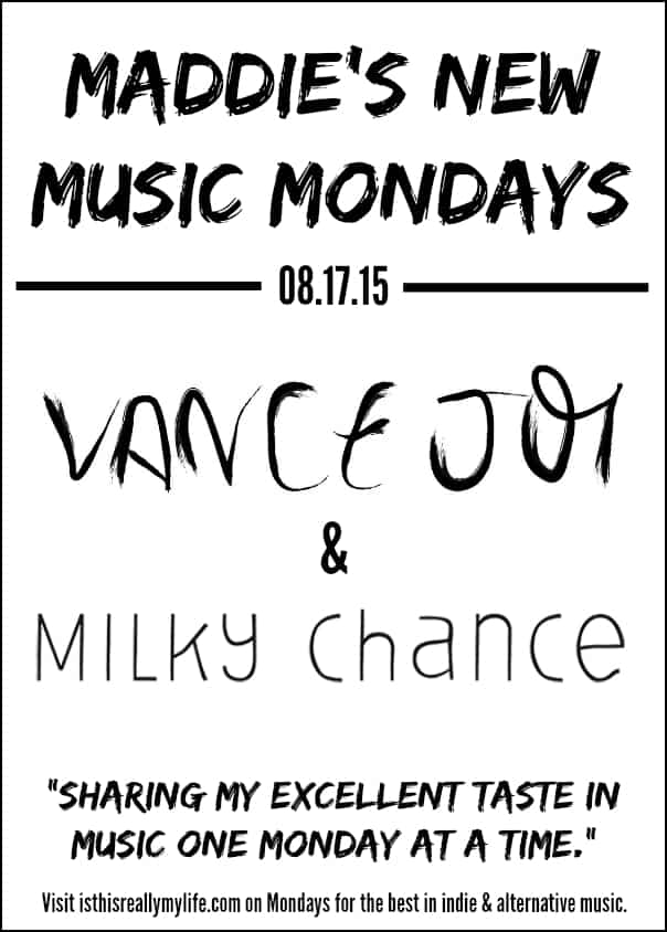 Maddies New Music Mondays - Vance Joy and Milky Chance