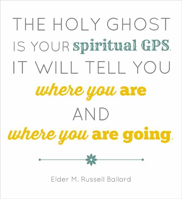 M Russell Ballard quote - the Holy Ghost as spiritual GPS