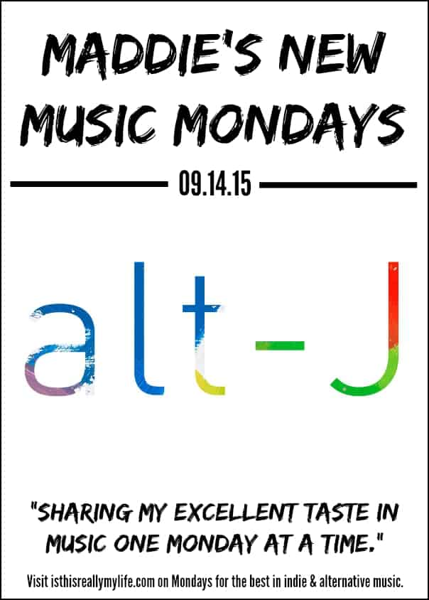 Maddies New Music Mondays - alt-J