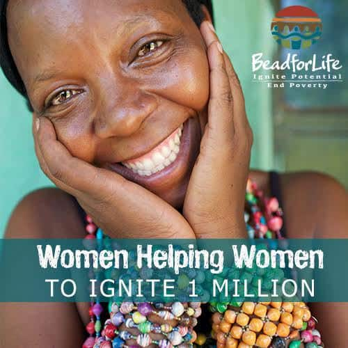 Bead for Life - Women Helping Women Ingite 1 Million