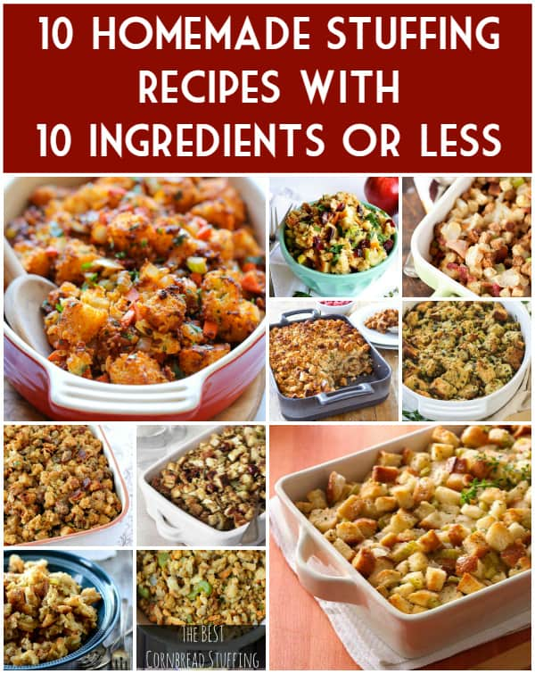 10 Homemade Stuffing Recipes with 10 Ingredients or Less