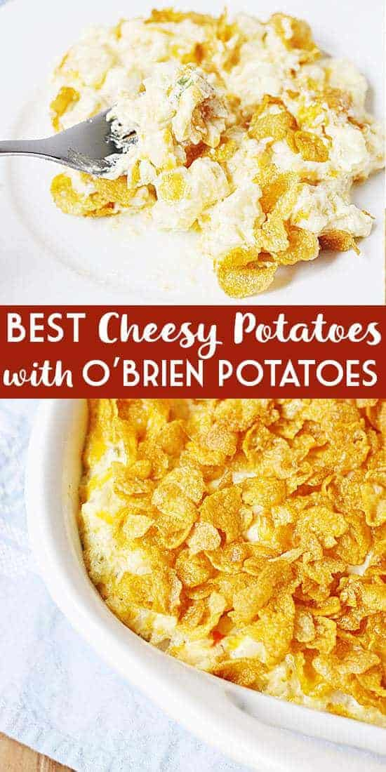 BEST Cheesy Potatoes with O'Brien Potatoes - Once you've tasted what O'Brien potatoes can do to an already to-die-for cheesy potatoes recipe, you'll never want to make cheesy potatoes any other way! #cheesypotatoes #funeralpotatoes #potatoes #potatocasserole #sidedish #holidayrecipe #halfscratched #easyrecipe #cheesy