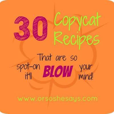 30 copycat recipes