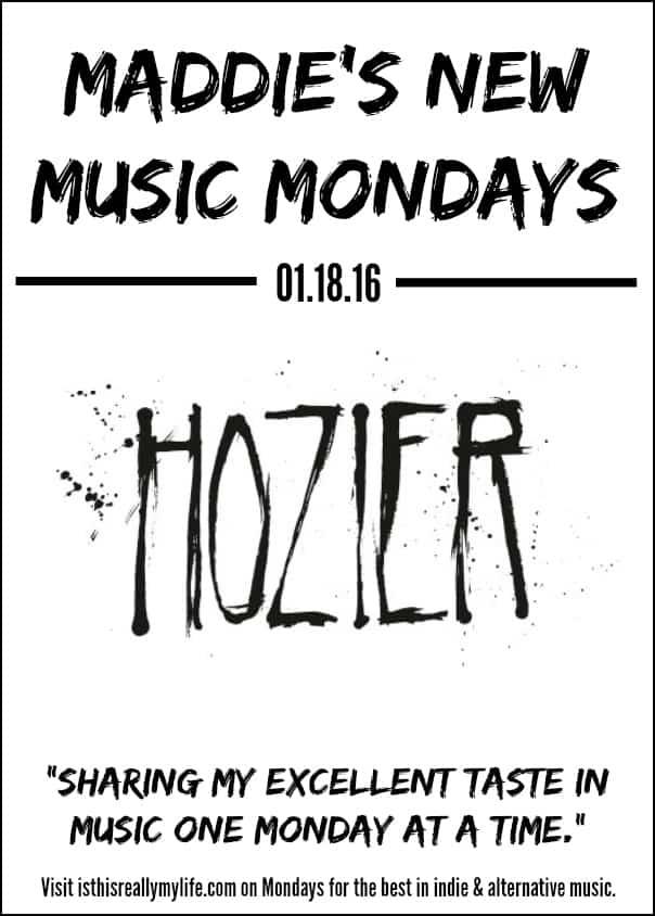 Maddies New Music Mondays - Hozier