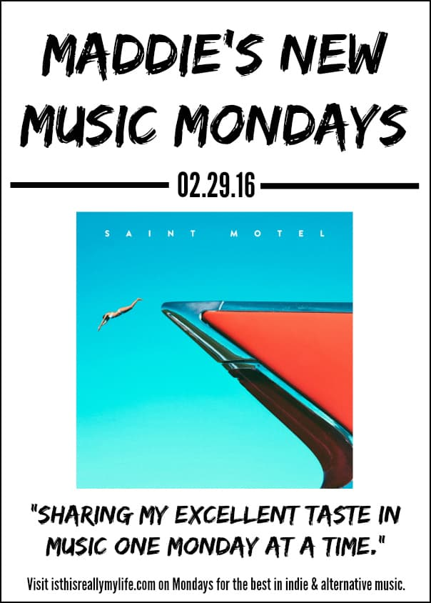 Maddies New Music Mondays - Saint Motel