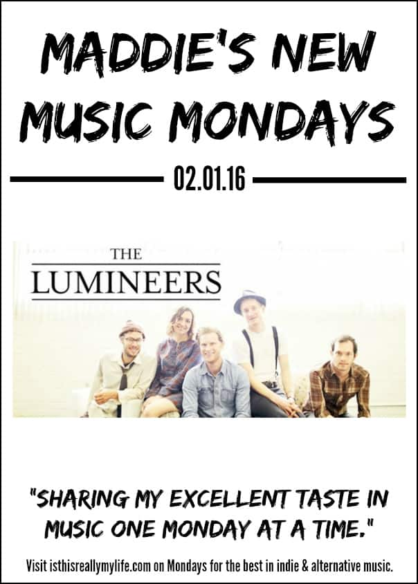 Maddies New Music Mondays - The Lumineers