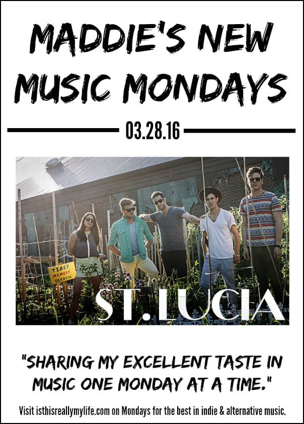 Maddies New Music Mondays - St Lucia