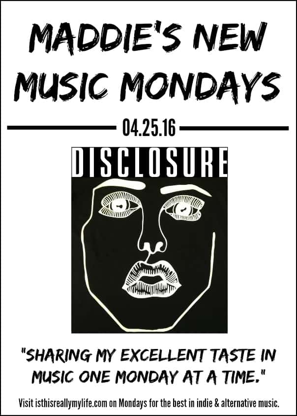 Maddies New Music Mondays - Disclosure