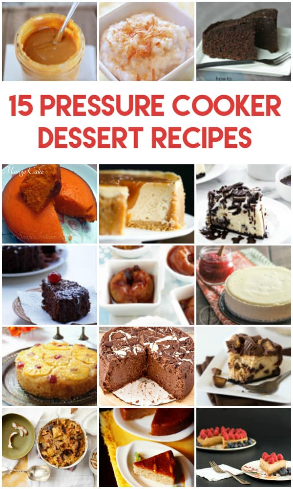 15 Pressure Cooker Dessert Recipes -- As far as I am concerned, a dessert is one of the best ways to officially break in your new pressure cooker.