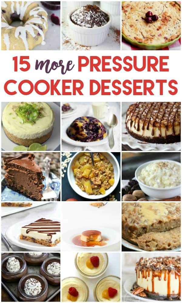 15 More Pressure Cooker Dessert Recipes - Back by popular demand! Here is the second roundup of tantalizing pressure cooker and Instant Pot dessert recipes. Now you have a total of 30 to drool over!