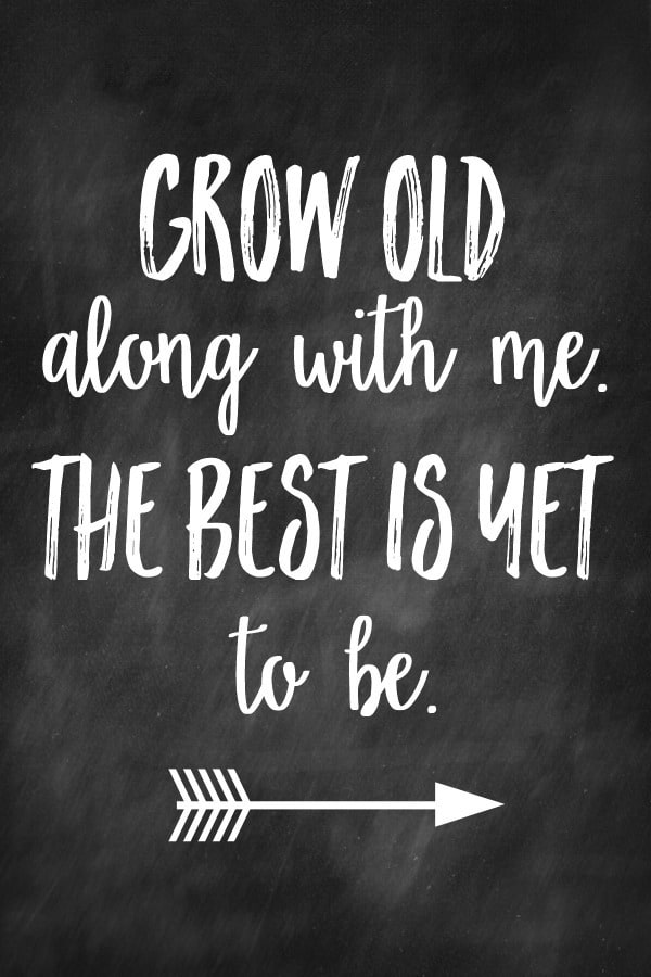 Grow Old with Me printable