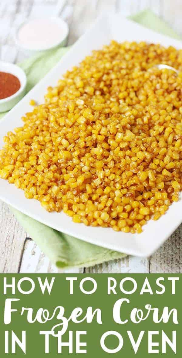 How to Roast Frozen Corn in the Oven -- Roasting frozen corn in the oven is an easy way to prepare a large batch of delicious oven roasted corn for hot dips, salads, and side dishes. #halfscratched #corn #frozencorn #roastedcorn #sidedish #easyrecipe #howto #frozenfood
